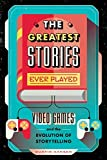 The Greatest Stories Ever Played: Video Games and the Evolution of Storytelling (Game On Book 2) (English Edition)