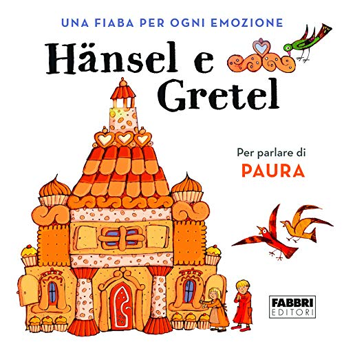 Hansel e Gretel. Una fiaba per ogni emozione. Ediz. a colori: 1