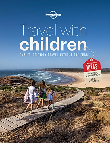 Travel with Children: The Essential Guide for Travelling Families (Lonely Planet) (English Edition)