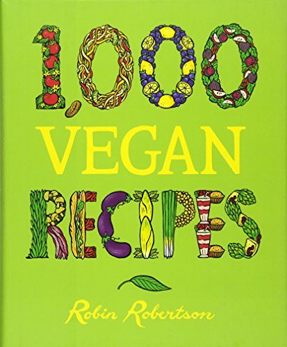 Compare Textbook Prices for 1,000 Vegan Recipes 1,000 Recipes 1 Edition ISBN 9780470085028 by Robertson, Robin