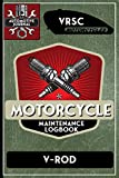 VRSC V-Rod, Motorcycle Maintenance Logbook: Harley Davidson Models, Vtwin - Biker Gear, Chopper, Maintenance Service and Repair Journal with Dates, Notes, Records, Safety Reminders. 6 x 9 151 Pages