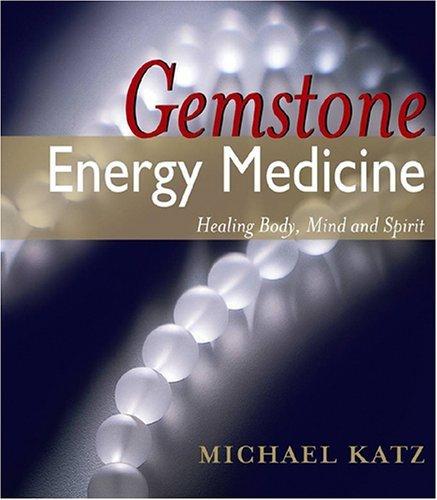 Gemstone Energy Medicine: Healin...