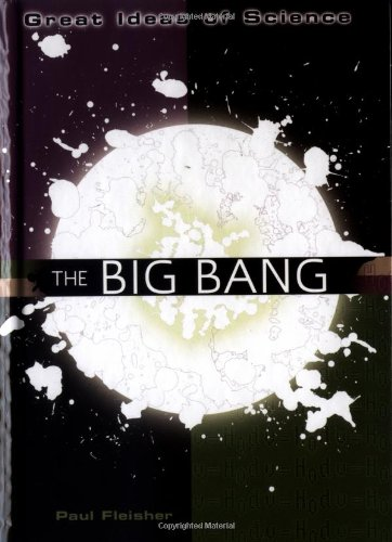 The Big Bang: Great Ideas of Science series