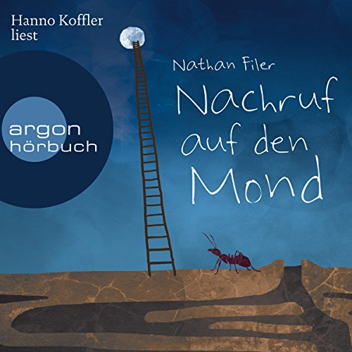 Nachruf auf den Mond                   By:                                                                                                                                 Nathan Filer                               Narrated by:                                                                                                                                 Hanno Koffler                      Length: 7 hrs     Not rated yet     Overall 0.0
