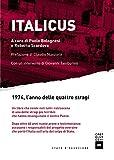 Italicus: 1974, l'anno delle quattro stragi (Italian Edition)