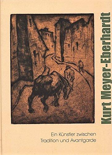 Kurt Meyer-Eberhardt. Ein Künstler zwischen Tradition und Avantgarde.