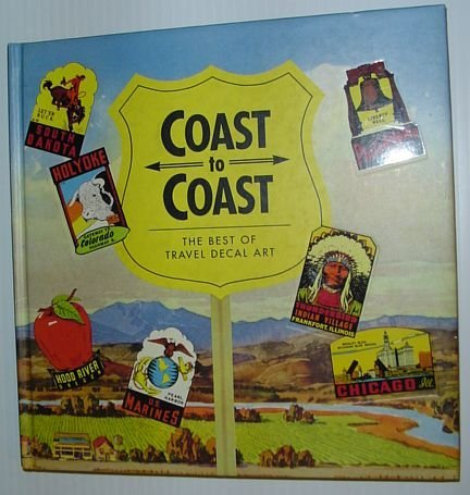 Coast to Coast: The Best of Travel Decal Art (Recollectibles) by Rod Dyer (1991-05-24)