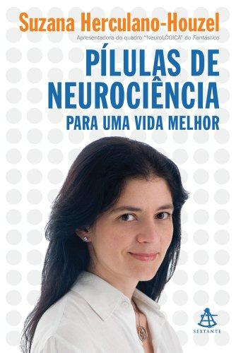 Pílulas de Neurociência Para Uma Vida Melhor