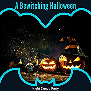 A Bewitching Halloween - Night Dance Party