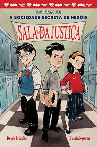 A sociedade secreta dos heróis - Volume 1: Sala de estudos da justiça