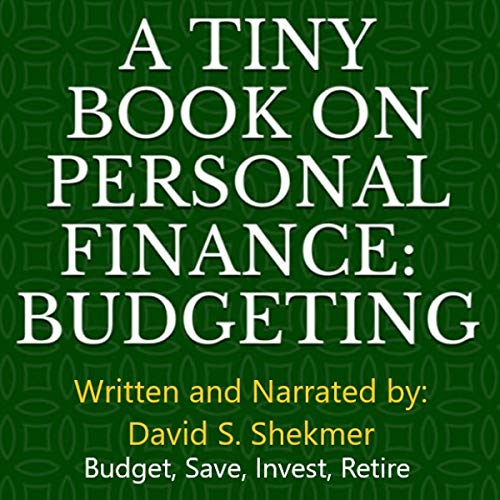 A Tiny Book on Personal Finance: Budgeting: Budget, Save, Invest, Retire audiobook cover art