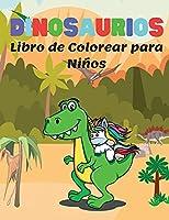 Dinosaurios Libro de Colorear para Niños: Maravillosas Páginas para Colorear de Dinosaurios para Niños de 4 a 8 Años, Gran Regalo para Niños y Niñas, Libro para Colorear con Simpáticos Datos Sobre Dinosaurios