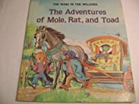 The Adventures of Mole, Rat and Toad (Palazzo-Craig, Janet. Kenneth Grahame's the Wind in the Willows, 1.) 0893756377 Book Cover