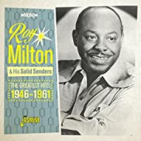 The Greatest Hits 1946-1961 by Roy Milton & His Solid Senders