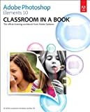 Adobe Photoshop Elements 10 Classroom in a Book (English Edition)