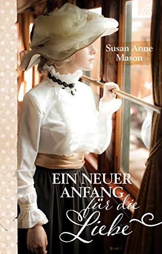 Buchseite und Rezensionen zu 'Ein neuer Anfang für die Liebe' von Susan Anne Mason