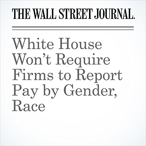 White House Won't Require Firms to Report Pay by Gender, Race copertina