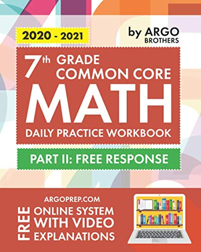 7th Grade Common Core Math: Daily Practice Workbook - Part II: Free Response | 1000+ Practice Questi