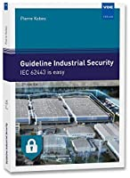 Guideline Industrial Security: IEC 62443 is easy