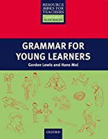 Grammar for Young Learners (Resource Books for Teachers)