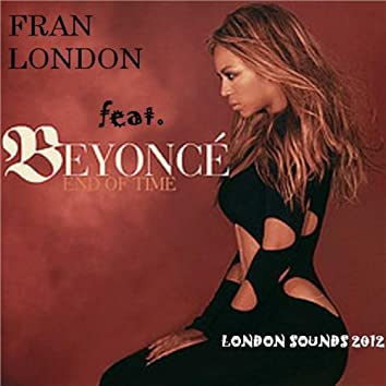 End of Time (London Sounds 2012 club-house remix)