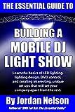 The Essential Guide to Building a Mobile DJ Light Show