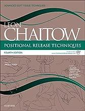 Positional Release Techniques: includes access to www.chaitowpositionalrelease.com, 4e (Advanced Soft Tissue Techniques)