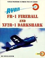 Ryan Fr-1 Fireball & Xf2R-1 Darkshadow (Naval Fighters Series Vol 28)