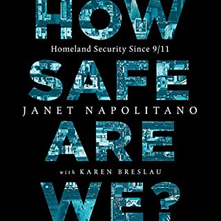 How Safe Are We?     Homeland Security Since 9/11              By:                                                                                                                                 Janet Napolitano,                                                                                        Karen Breslau                               Narrated by:                                                                                                                                 Caitlin Davies,                                                                                        Janet Napolitano                      Length: 7 hrs and 36 mins     1 rating     Overall 4.0