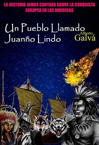 UN PUEBLO LLAMADO JUANÑO LINDO: Porque aún la historia de una gran tragedia puede ser contada con gracia (Spanish Edition)