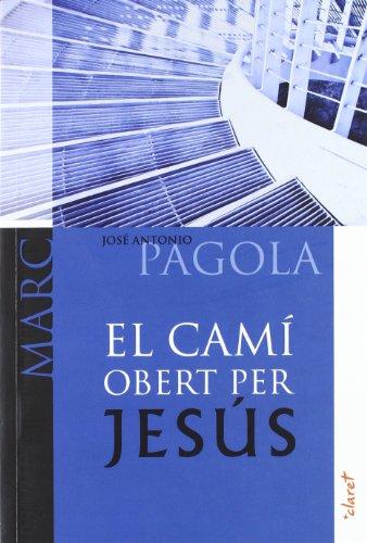 El camí obert per Jesús. Marc