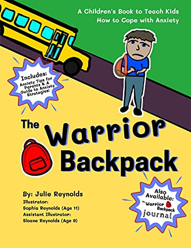 The Warrior Backpack: A Children's Book To Teach Kids How To Cope With Anxiety