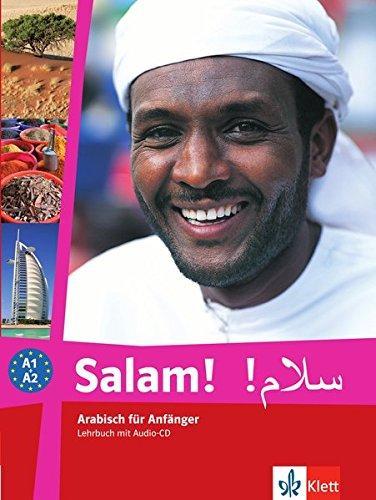 Salam!: Arabisch für Anfänger. Lehrbuch+ CD