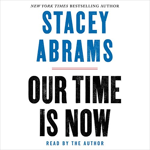 Our Time Is Now Audiobook By Stacey Abrams cover art