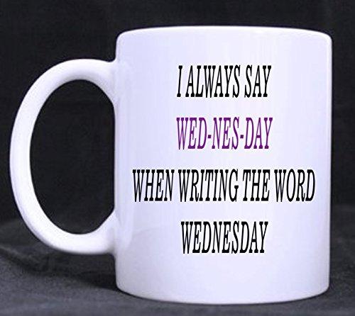 Mittwoch Buchstabieren, Funny Neuheit 313ml Tee/Kaffee Tasse, Lehrer Geschenk, Schule, Witz