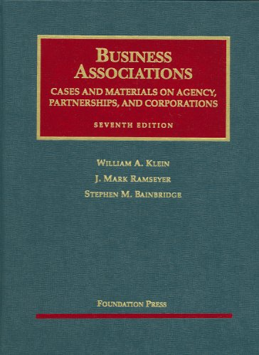 Business Associations, Cases and Materials on Agency, Partnerships, and Corporations (University Casebook)