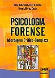 Psicologia Forense - Abordagem Crítico-Complexa