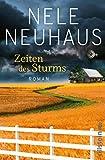 Zeiten des Sturms: Roman (... von Nele Neuhaus