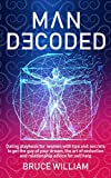Man Decoded: Dating Playbook for Women with Tips and Secrets to Get The Guy of Your Dream, The Art o...