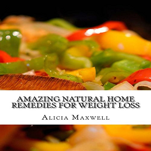 Amazing Natural Home Remedies for Weight Loss  By  cover art