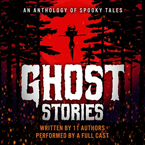 Ghost Stories Audiobook By Anthony Addis, Beth Green, Jack Soren, Molly Coyle, M. K. Gibson, Matt Godfrey, Susan C. Hunter, Petrea Burchard, David Hulegaard, Tanya Eby, Ambrose Ibsen cover art
