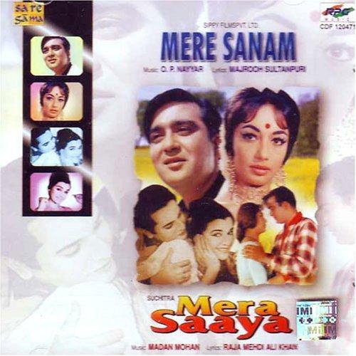 Mere Sanam & Mera Saaya (Indian Music/ Hidi Music/ Hindi Film Music/ Bolliwood Music/ Saregama) by Various artist (2007-05-28)