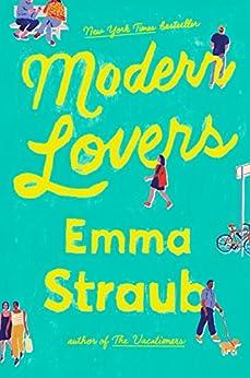 Modern Lovers by [Emma Straub]