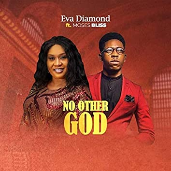 No Other God (feat. Moses Bliss)