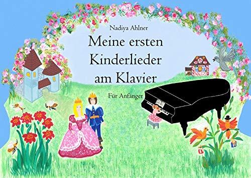 Meine ersten Kinderlieder am Klavier: für Anfänger