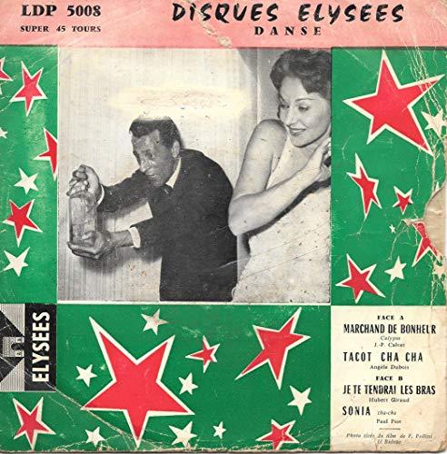 Marchand De Bonheur (Jean-Pierre Calvet) / Tacot Cha Cha (Angèle Dubois) / Je Te Tendrai les Bras (Hubert Giraud) / Sonia (Paul Piot) - 45 tours 7' EP 4 titres [Elysées Danse - Vinyle 45 tours 7' EP]