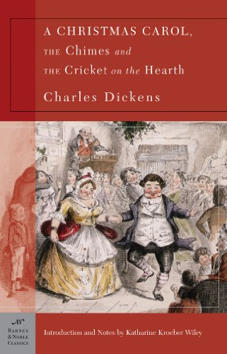 A Christmas Carol, The Chimes & The Cricket on the Hearth (Barnes & Noble Classics)