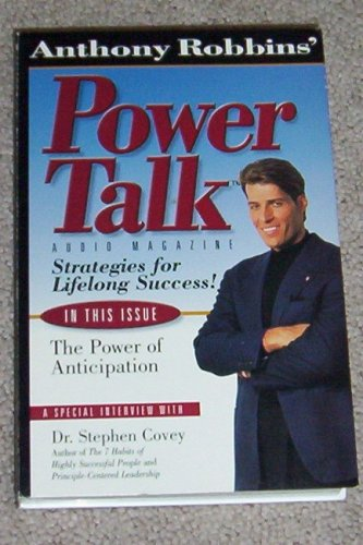 Anthony Robbins' Power Talk Audio Magazine -- Strategies for Lifelong Success -- The Power of Anticipation -- Special Introduction by Dr. Stephen Covey -- Audio Cassettes
