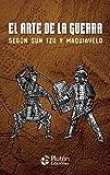 El Arte De La Guerra Según Sun Tzu y Maquiavelo (Colección Oro)