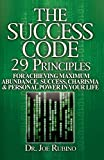 The Success Code: 29 Principles for achieving Abundance, Success, Charisma, & Personal Power in Your Life